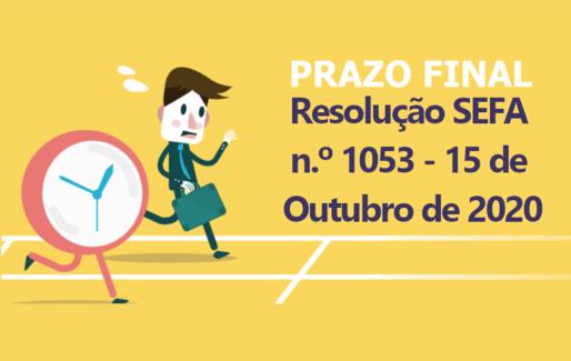 PRAZO - Resolução SEFA 1053 - 15 de Outubro de 2020
